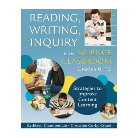 Reading Writing and Inquiry in the Science Classroom Grades 6-12