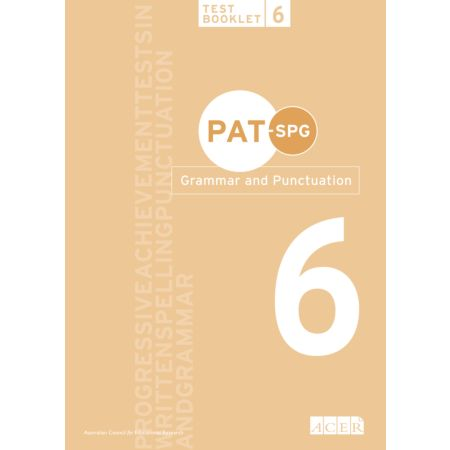 PAT-SPG Grammar and Punctuation Test Booklet 6 (Year 5, 6, 7)