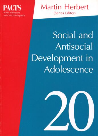 PACTS # 20: Social and Antisocial Development in Adolescence