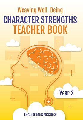 Weaving Well-Being: Character Strengths – Teacher Book (Year 2)