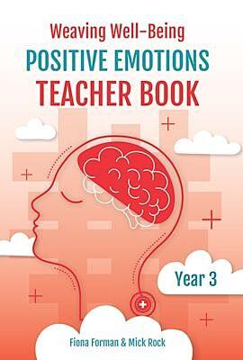Weaving Well-Being: Positive Emotions – Teacher Book (Year 3)