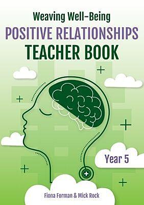Weaving Well-Being: Positive Relationships – Teacher Book (Year 5)