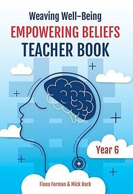 Weaving Well-Being: Empowering Beliefs – Teacher Book (Year 6)