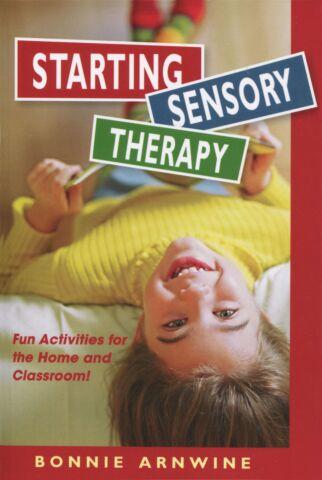 Starting Sensory Therapy 2nd ed.