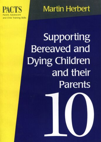 PACTS # 10: Supporting Bereaved and Dying Children and their Parents