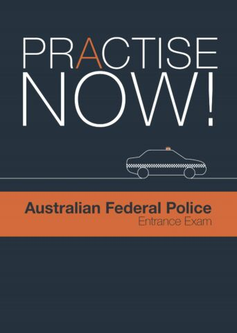 Practise Now! Australian Federal Police Entrance Exam