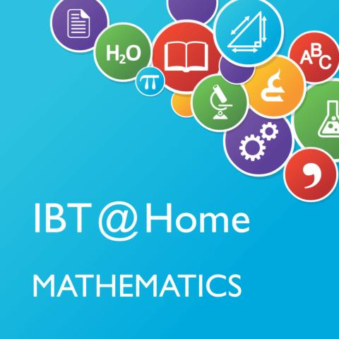 IBT @ Home: Mathematics Assessments
