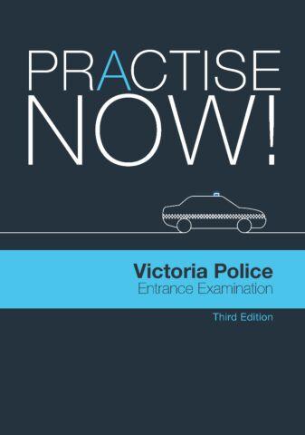 Practise Now! Victoria Police Entrance Examination Third Edition